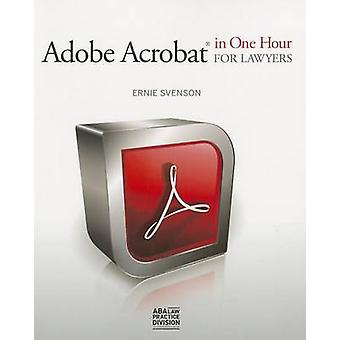 Adobe Acrobat in One Hour for Lawyers by Ernie Svenson - 978162722216