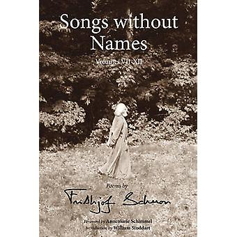 Songs without Names - v. 7-12 by Frithjof Schuon - William Stoddart -
