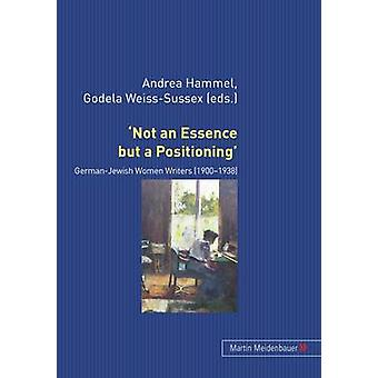 `Not an Essence but a Positioning' - German-Jewish Women Writers 1900-