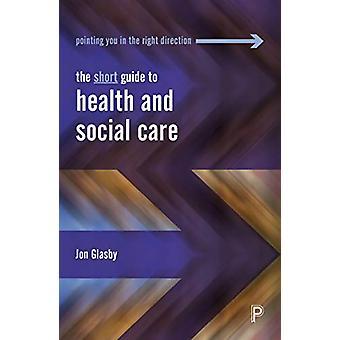 Jon Glasbyn lyhyt opas terveyden- ja sosiaalihuoltoon - 97814473505