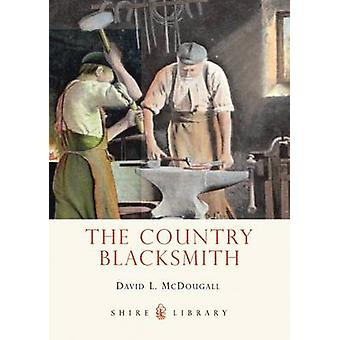 Country Blacksmith by David L. McDougall - 9780747812319 Book