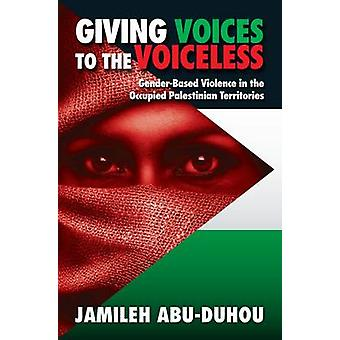 Giving Voices to the Voiceless - Gender-based Violence in the Occupied