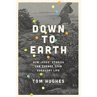 Down to Earth by Tom Hughes - 9781631463747 Book