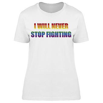Vil aldrig stoppe fighting women's T-shirt