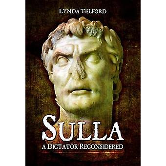 Sulla - A Dictator Reconsidered by Lynda Telford - 9781783030484 Book