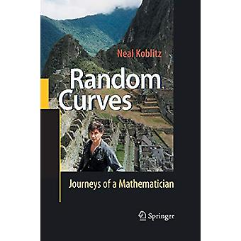 Random Curves - Journeys of a Mathematician by Neal Koblitz - 97836424