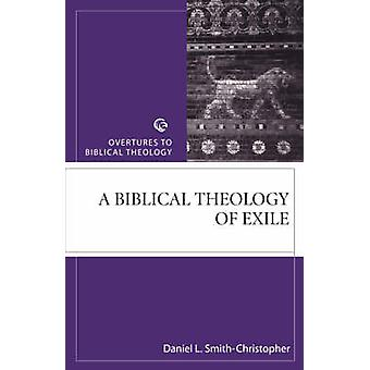 Biblical Theology of Exile by Smith & Christopher
