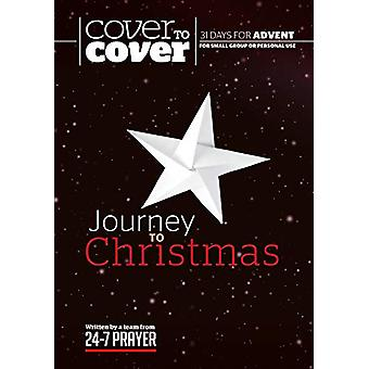 Journey to Christmas - Cover to Cover Advent Study Guide by 24-7 Praye