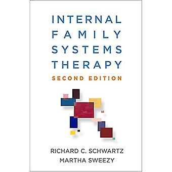 Internal Family Systems Therapy - Second Edition by Richard C. Schwar
