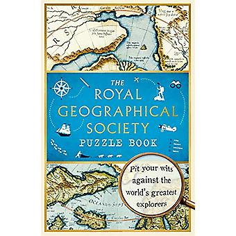 The Royal Geographical Society Puzzle Book - Pit your wits against the