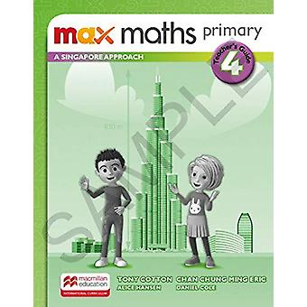 Max Maths Primary A Singapore Approach Grade 4 Teacher's Book by Tony