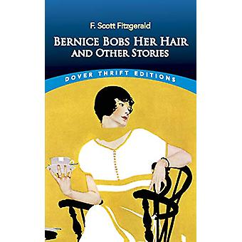 Bernice Bobs Her Hair and Other Stories by F. Scott Fitzgerald - 9780