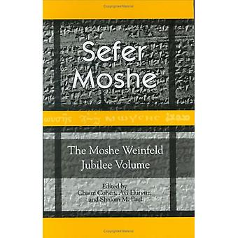 Sefer Moshe - The Moshe Weinfeld Jubilee Volume - Studies in the Bible