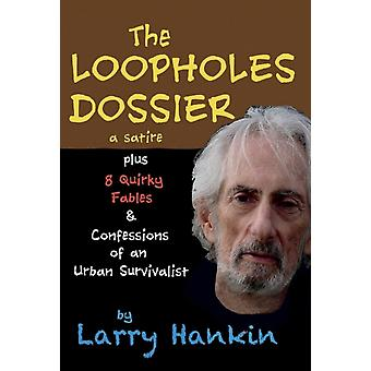 The Loopholes Dossier  a satire by Hankin & Larry