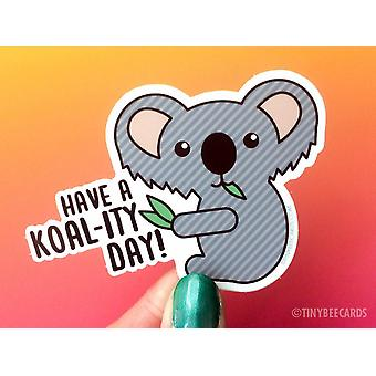 """Cute Koala Vinyl Sticker """"koality Day"""""""