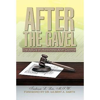 After the Gavel - The ABC's of Happiness After Divorce by Turkessa L L