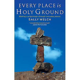 Varje plats är helig mark - böneresor genom bekanta platser b