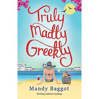 Truly - Madly - Greekly by Mandy Baggot - 9781910751008 Book