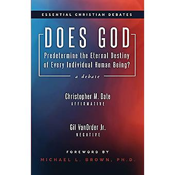 Does God Predetermine the Eternal Destiny of Every Individual Human B
