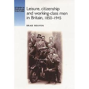 英国のレジャー市民権と労働者階級の男性18501940