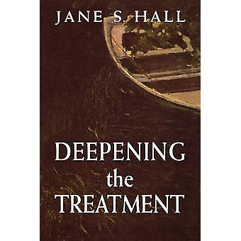 Deepening the Treatment by Jane S. Hall