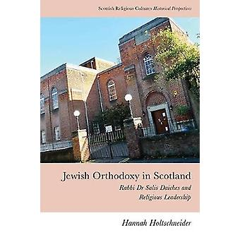 Jewish Orthodoxy in Scotland Rabbi Dr Salis Daiches and Religious Leadership Scottish Religious Cultures
