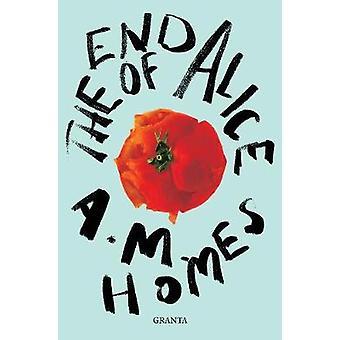The End Of Alice Granta Editions