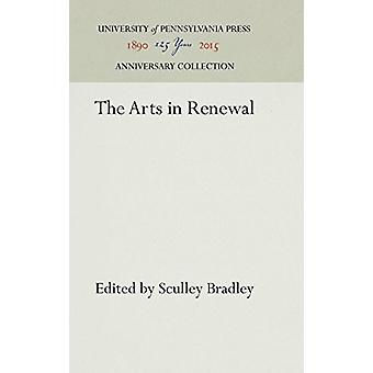 The Arts in Renewal by Sculley Bradley - 9781512810585 Book