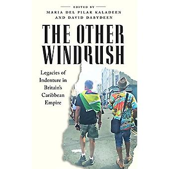 The Other Windrush by Edited by Maria del Pilar Kaladeen & Edited by David Dabydeen
