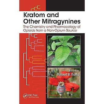Kratom and Other Mitragynines The Chemistry and Pharmacology of Opioids from a NonOpium Source