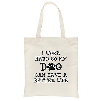 Work Hard Dog Life Natural Heavy Cotton Canvas Bag Mothers Day Gift