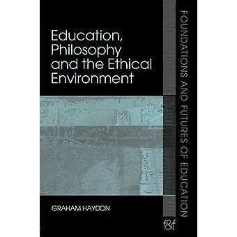 教育哲学とグラハム ・ ハイドンによって倫理的な環境