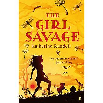 Die Mädchen Savage (Main) von Katherine Rundell - 9780571254316 Buch