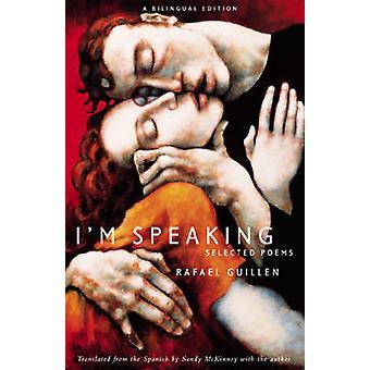 Eu estou falando - poemas selecionados por Rafael Guillen - Rafael Guillen - San