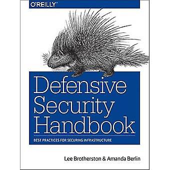 Defensive Security Handbook - Best Practices for Securing Infrastructu