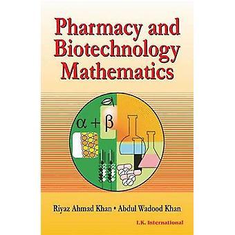 Pharmacy and Biotechnology Mathematics by Riyaz Ahmad Khan - Abdul Wa