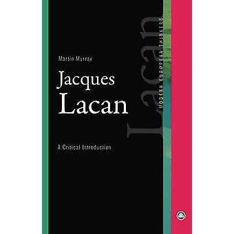 Jacques Lacan - en kritisk introduktion av Martin Murray - 97807453159