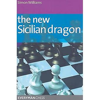 The New Sicilian Dragon by Simon Williams - 9781857446159 Book