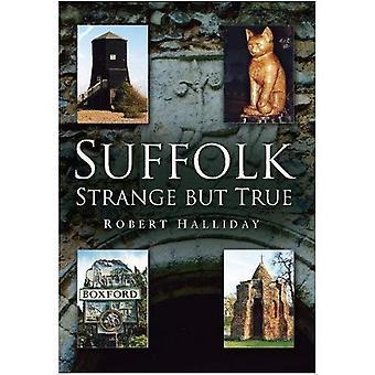 Suffolk: Strange But True [Illustrated]