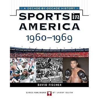 Sport i Amerika: 1960 till 1969 (sport i Amerika: decennium av årtiondet)