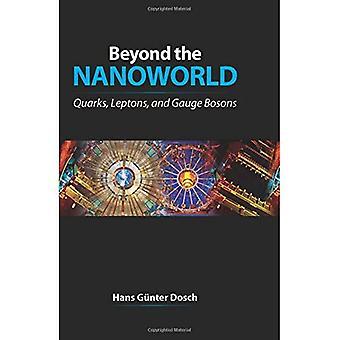 Utöver Nanoworld: kvarkar och leptoner Gauge bosoner