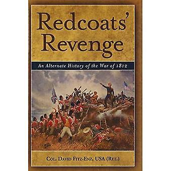 Rotröcke Rache: Eine alternative Geschichte des Krieges von 1812