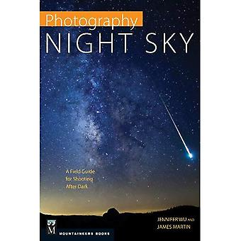 Photographie: Ciel de nuit: un Guide de terrain pour le tir après la tombée