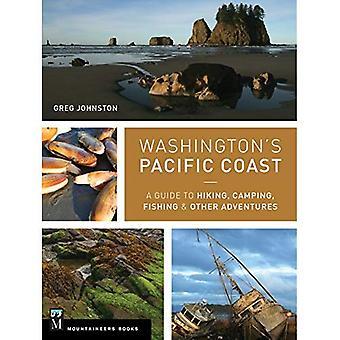 Côte du Pacifique de Washington: un Guide de randonnée, Camping, pêche & autres aventures