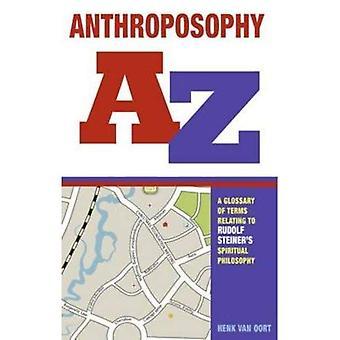 L'anthroposophie A-z: Un glossaire des termes relatifs à la philosophie spirituelle de Rudolf Steiner