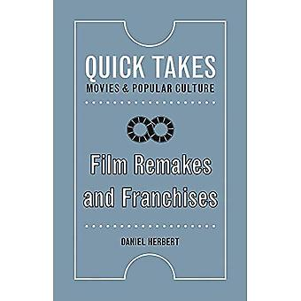 Film Remakes and Franchises� (Quick Takes: Movies and Popular Culture)