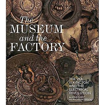 The Museum and the Factory: The V&A, Elkington� and the Electrical Revolution (V&A 19th-Century� Series)
