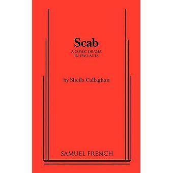 Scab by Callaghan & Sheila