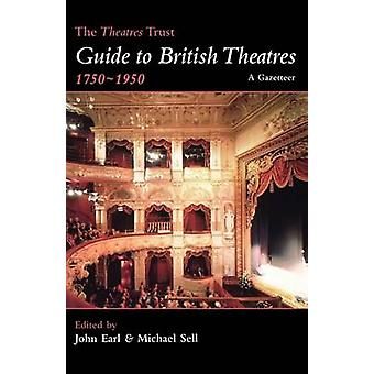 guide to british theatre 17501950 by earl & john