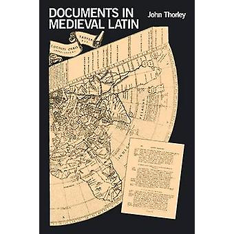 Documents in Medieval Latin by Thorley & John